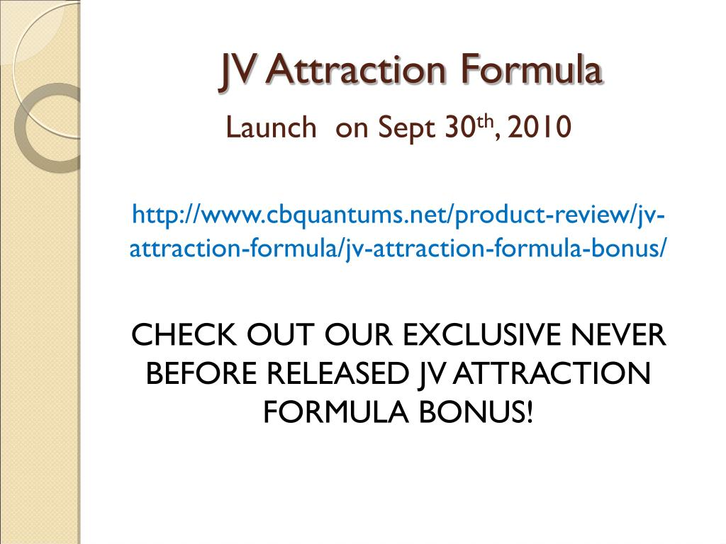 JV Attraction Formula