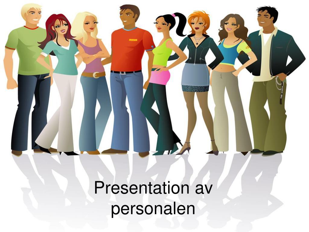 Presentation av personalen