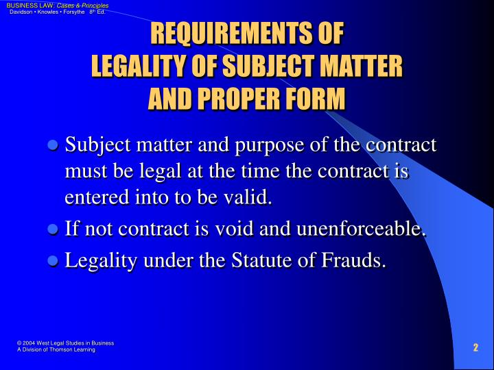 Requirements of legality of subject matter and proper form