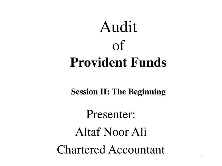 Audit of provident funds session ii the beginning