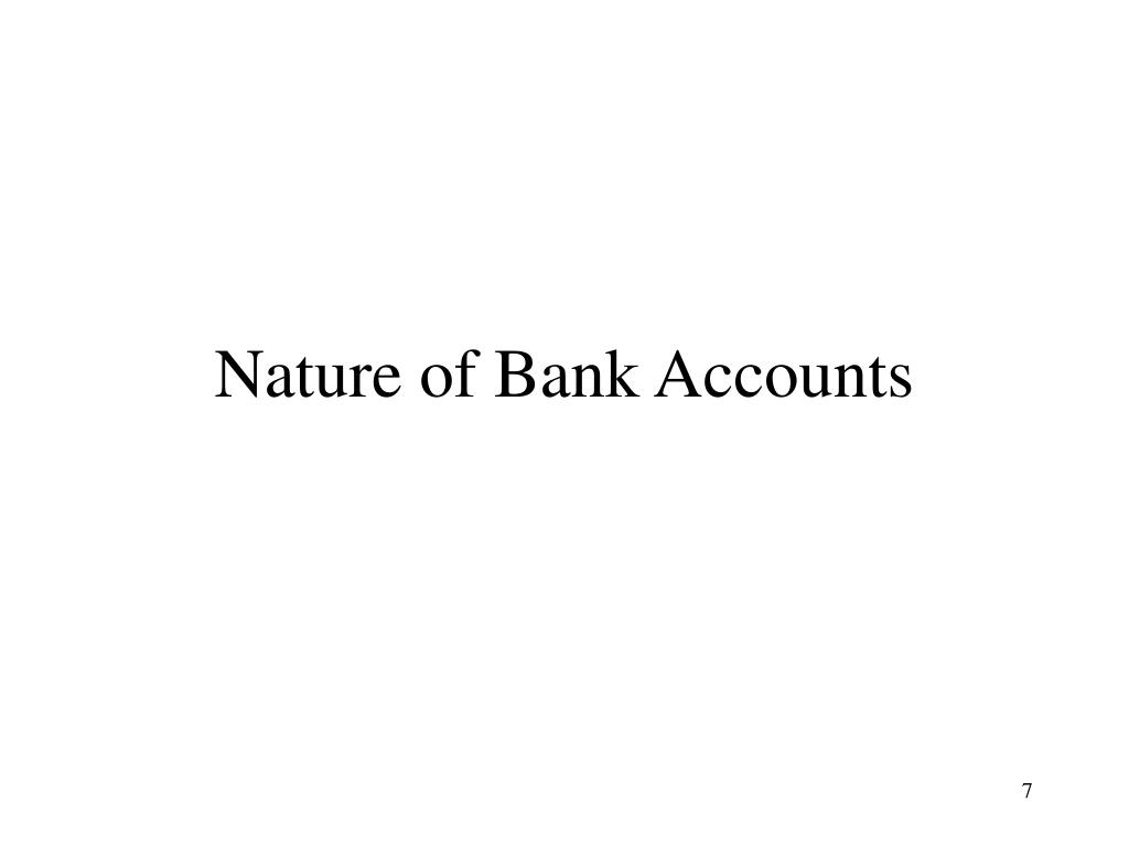 Nature of Bank Accounts