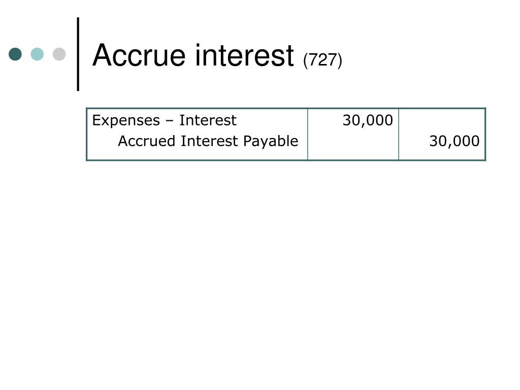 Accrue interest