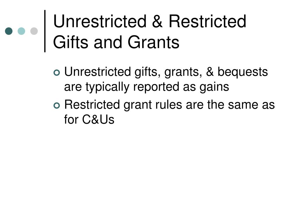 Unrestricted & Restricted Gifts and Grants