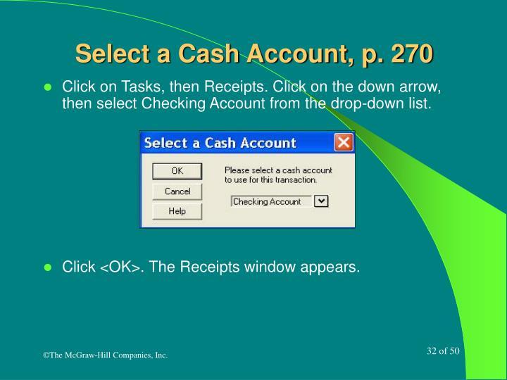 Select a Cash Account, p. 270