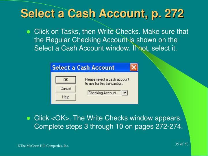 Select a Cash Account, p. 272