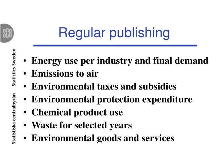 Regular publishing
