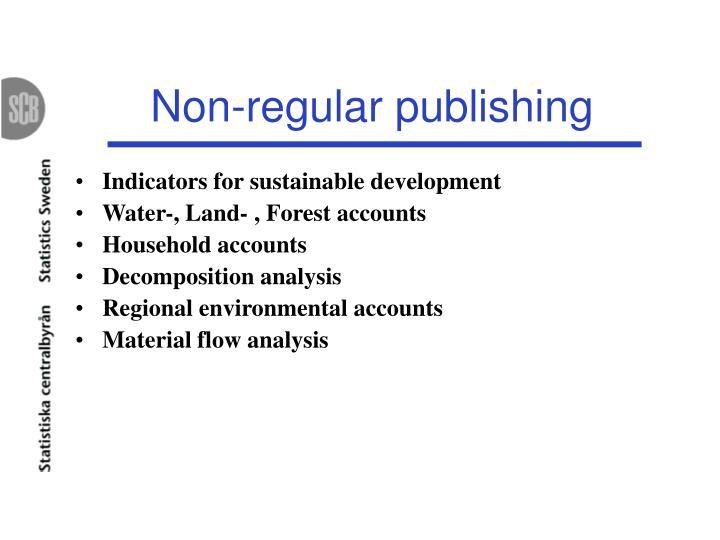 Non-regular publishing