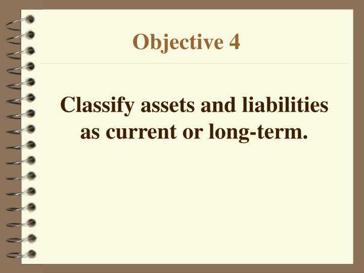 Classify assets and liabilities