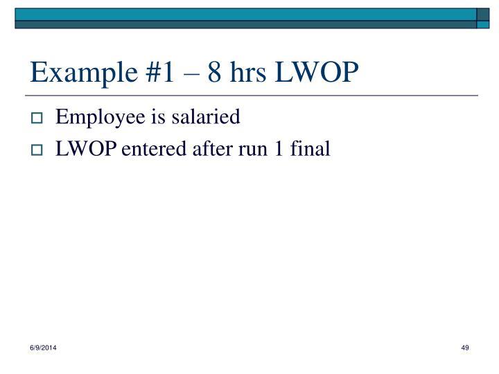 Example #1 – 8 hrs LWOP