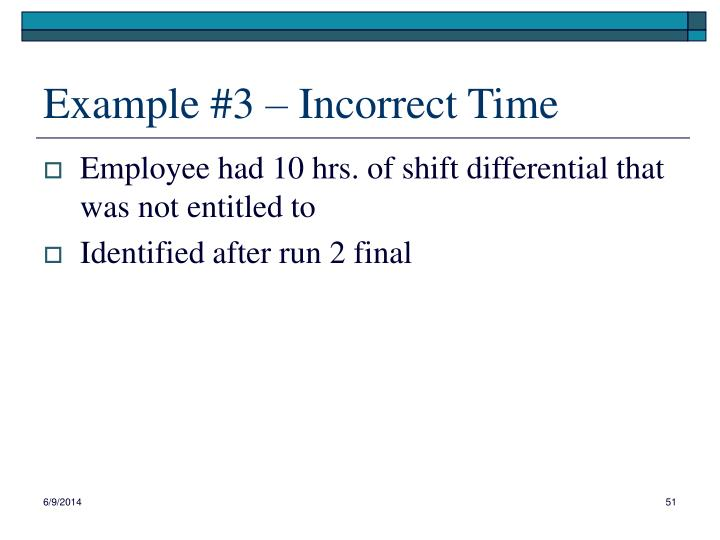 Example #3 – Incorrect Time