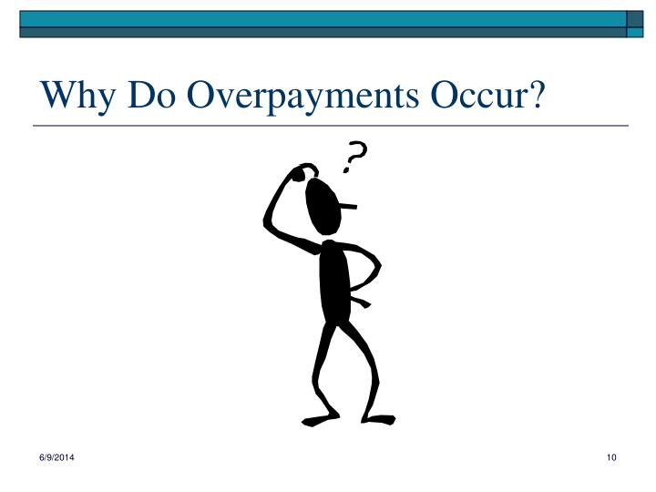 Why Do Overpayments Occur?