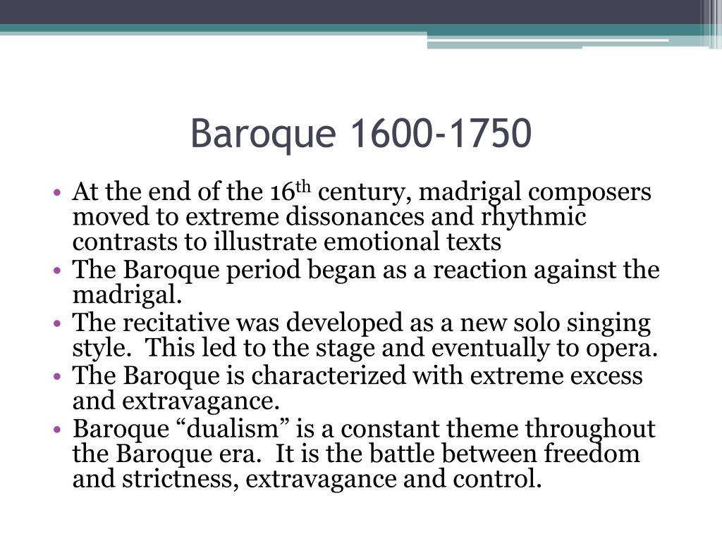 the baroque period essay The baroque period the baroque art began in italy between the 16 100s and the 17 100s classicism of the high renaissance has been replenished during the baroque period.
