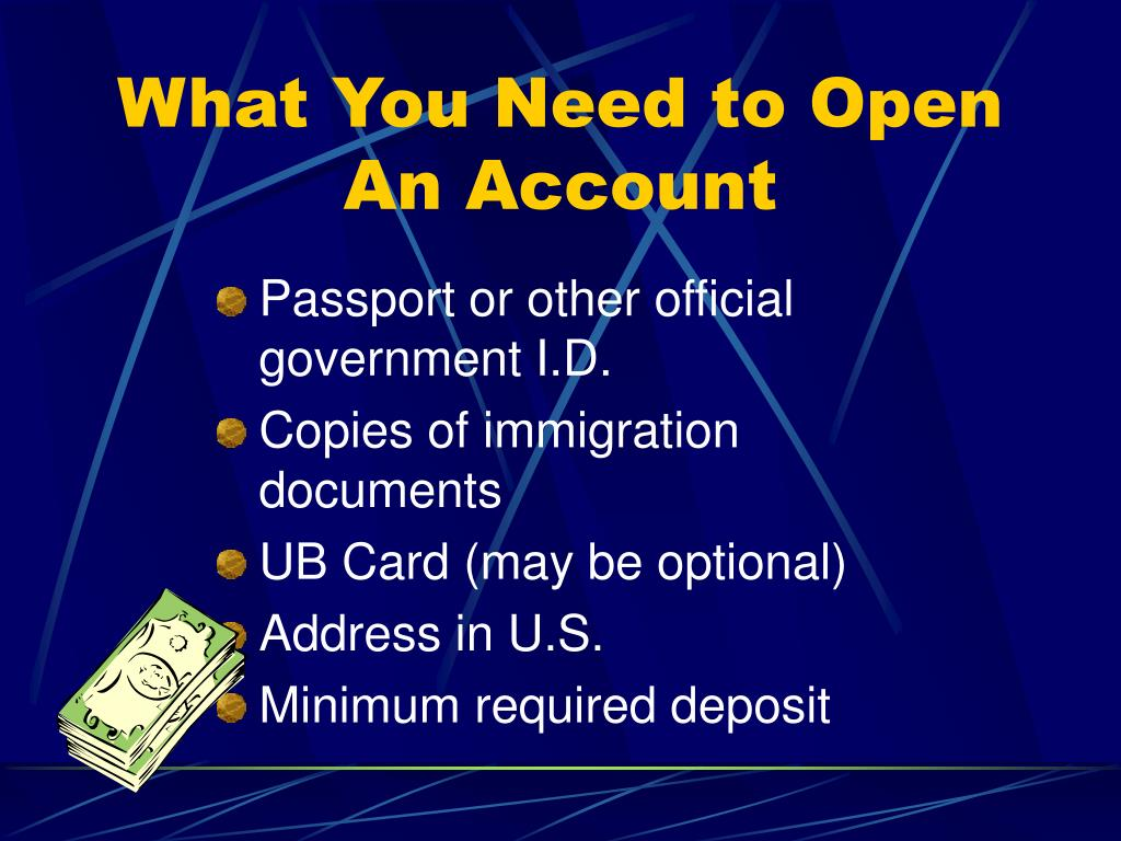 What You Need to Open An Account