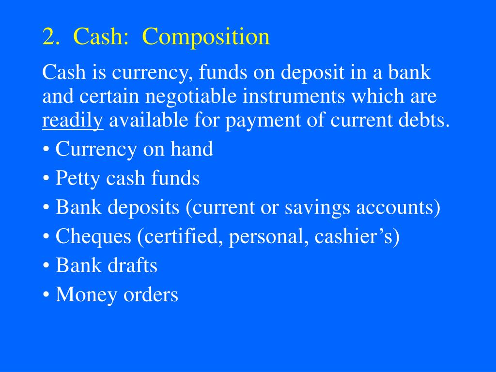 2.  Cash:  Composition
