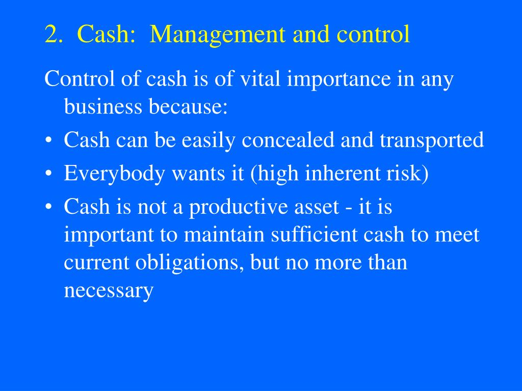 2.  Cash:  Management and control