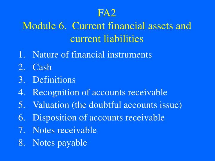 Fa2 module 6 current financial assets and current liabilities