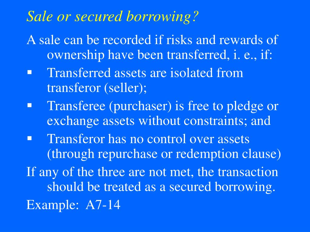 Sale or secured borrowing?