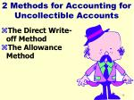 2 methods for accounting for uncollectible accounts