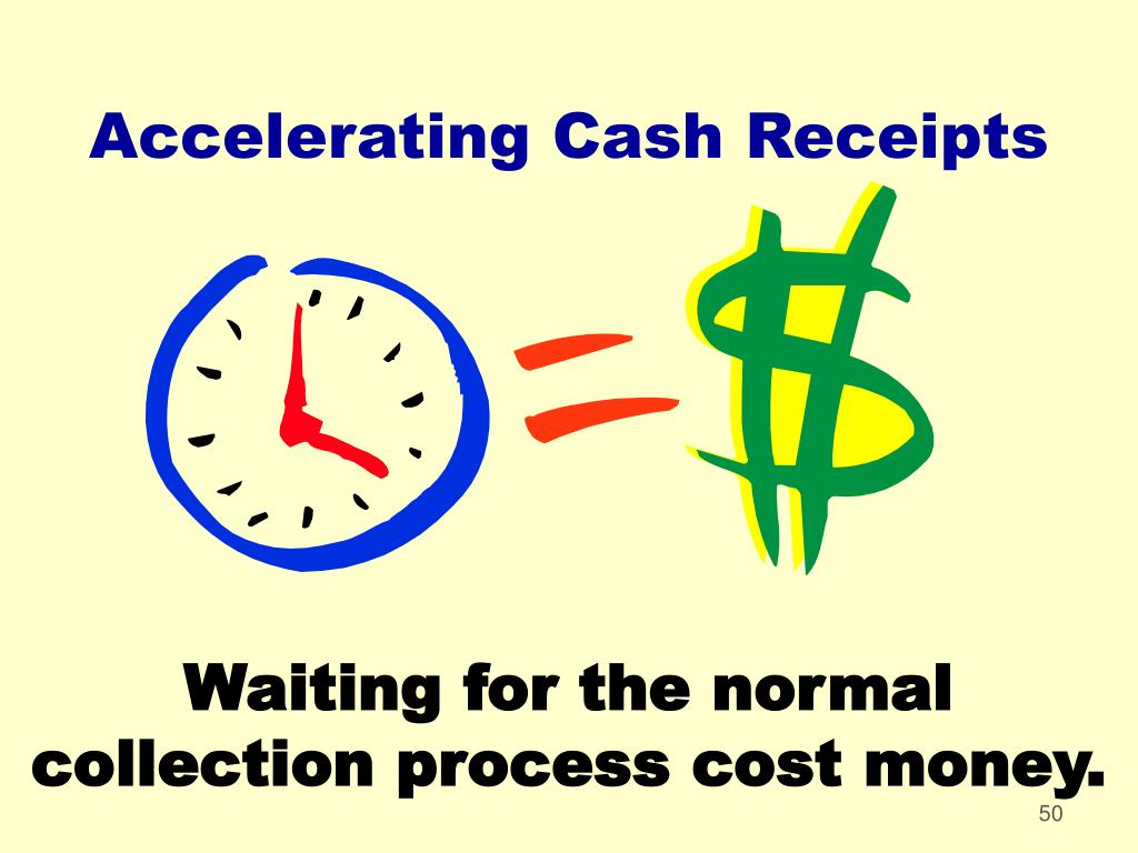 Accelerating Cash Receipts
