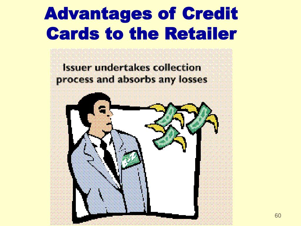 Advantages of Credit Cards to the Retailer