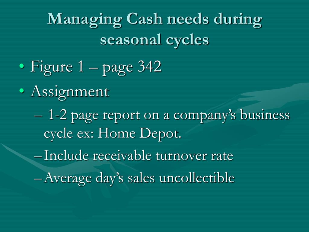 Managing Cash needs during seasonal cycles