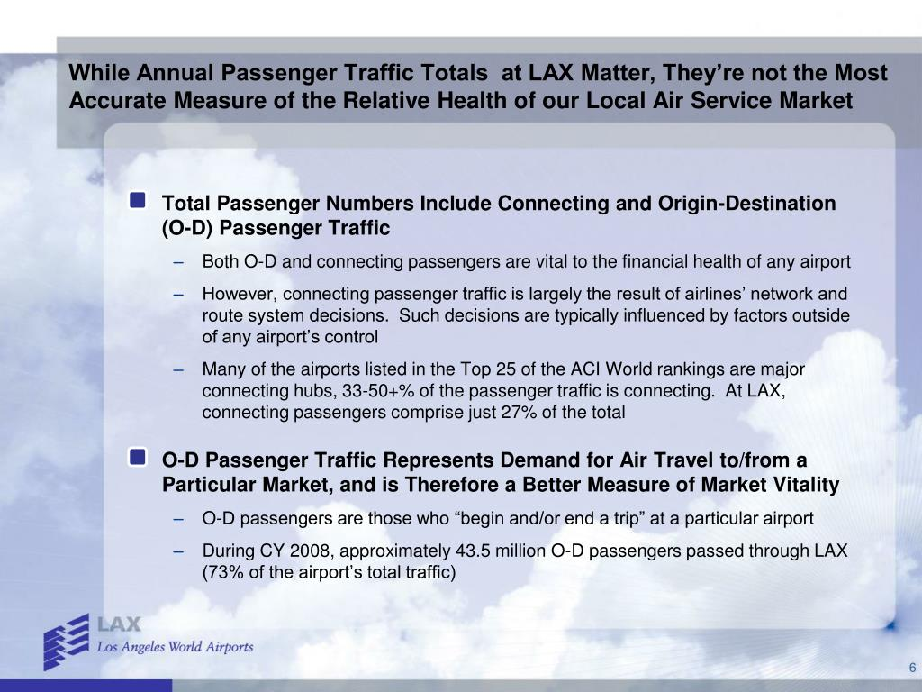 While Annual Passenger Traffic Totals  at LAX Matter, They're not the Most Accurate Measure of the Relative Health of our Local Air Service Market