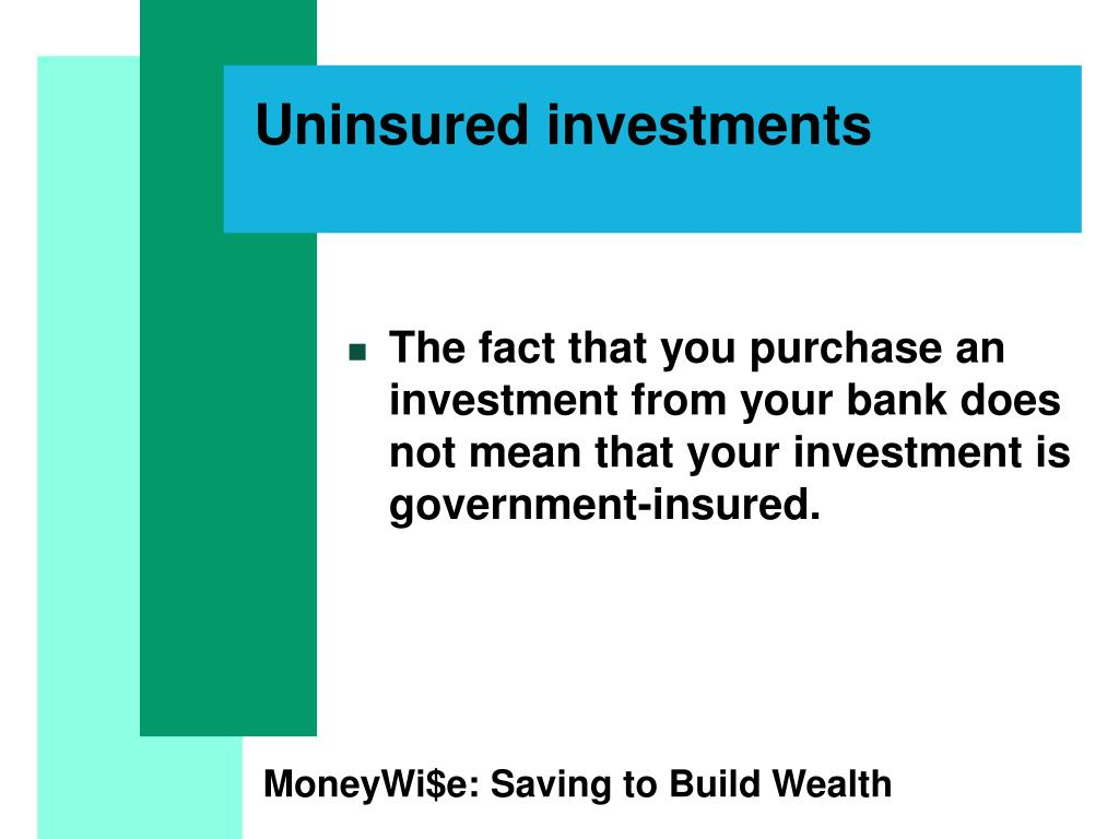 Uninsured investments