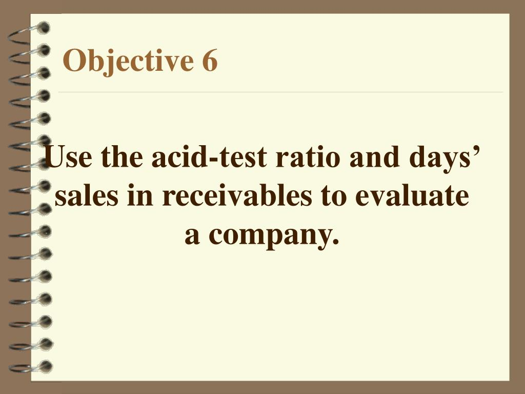 Use the acid-test ratio and days'