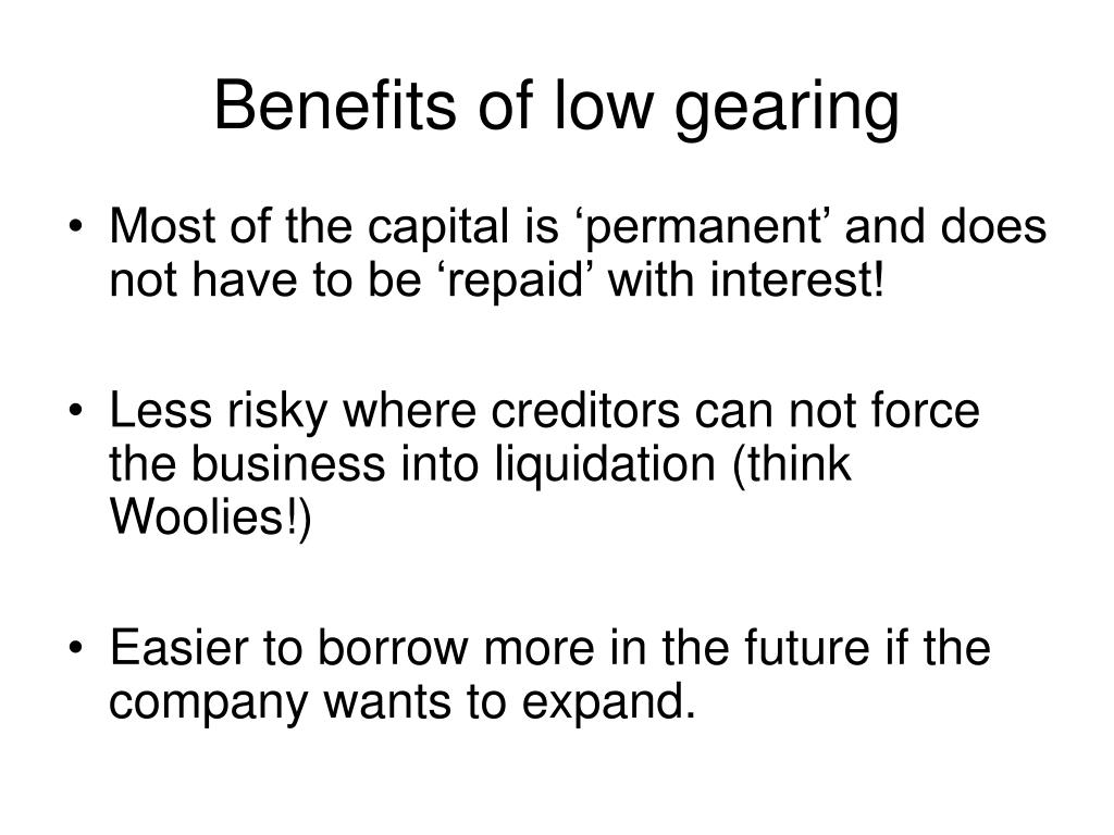 Benefits of low gearing