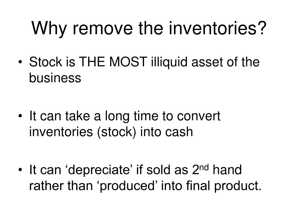 Why remove the inventories?