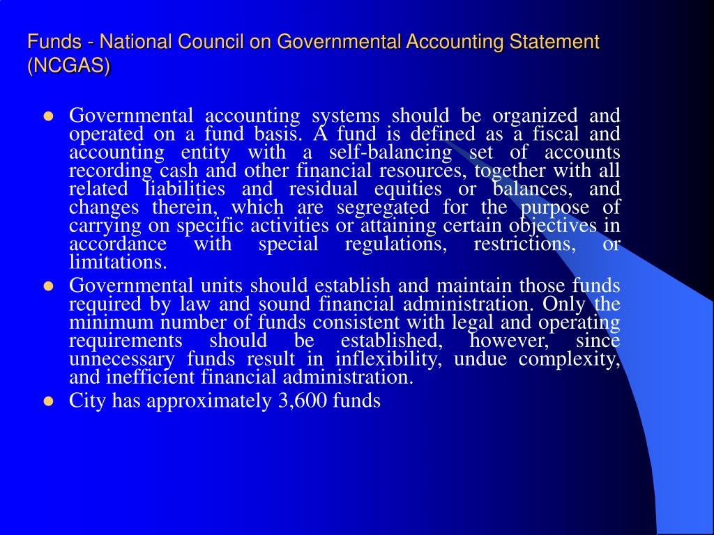 Funds - National Council on Governmental Accounting Statement (NCGAS)