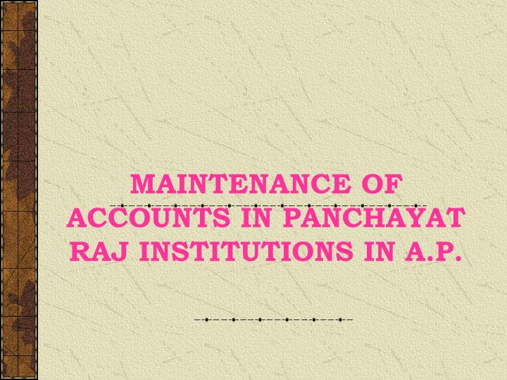 Maintenance of accounts in panchayat raj institutions in a p
