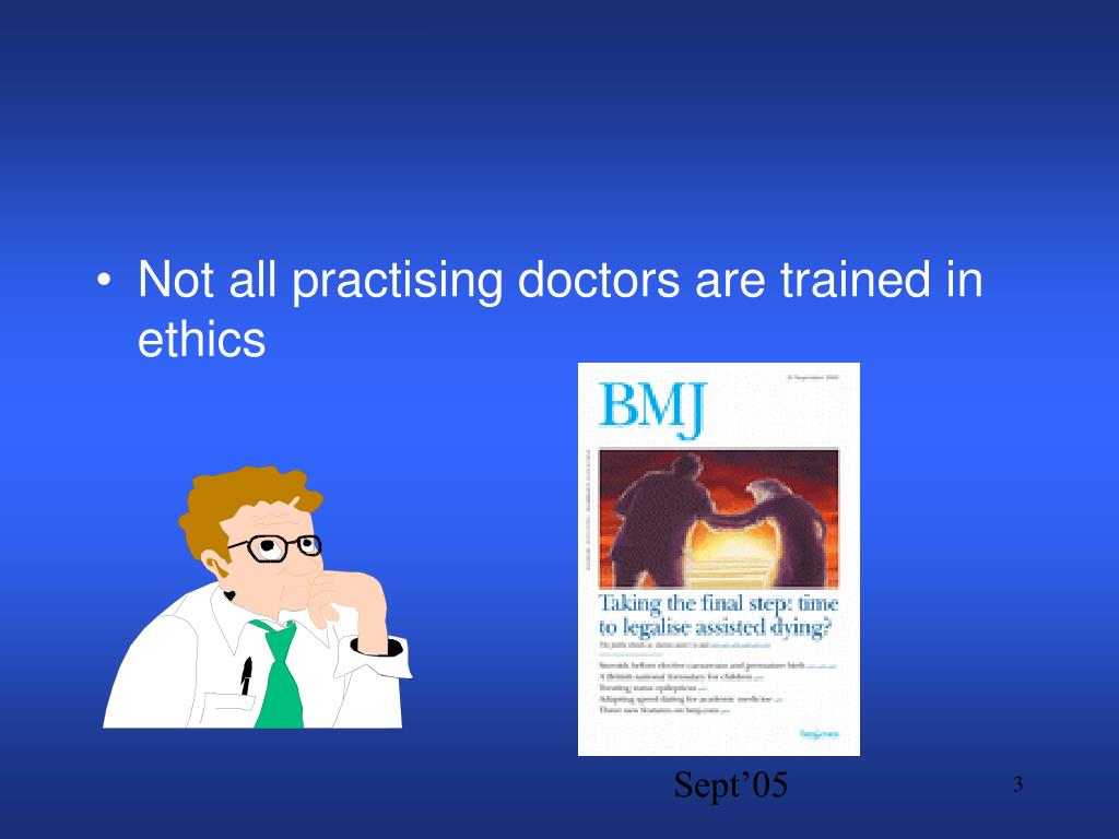 Not all practising doctors are trained in ethics