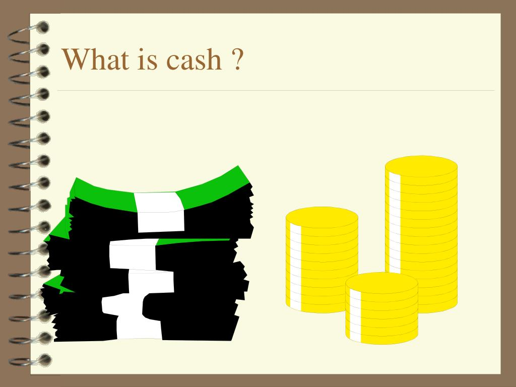 What is cash ?