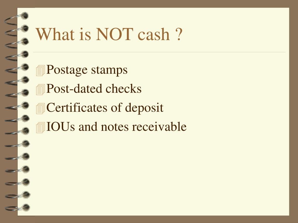What is NOT cash ?