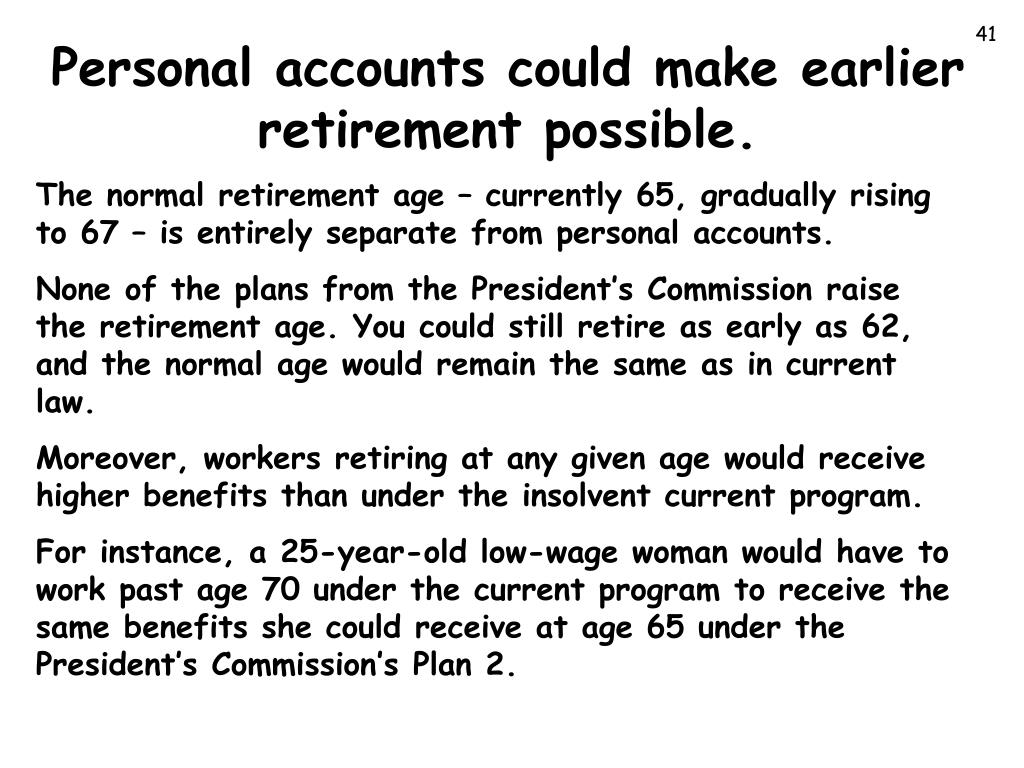 Personal accounts could make earlier retirement possible.