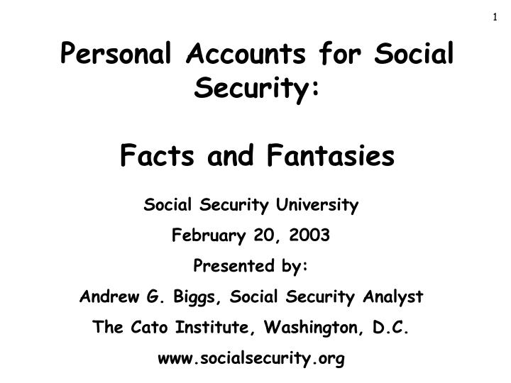 Personal accounts for social security facts and fantasies