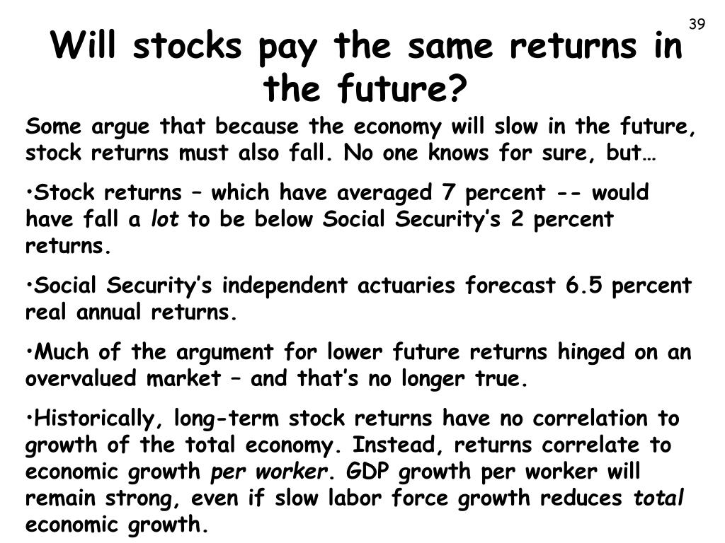 Will stocks pay the same returns in the future?
