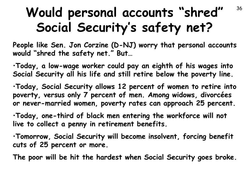 "Would personal accounts ""shred"" Social Security's safety net?"