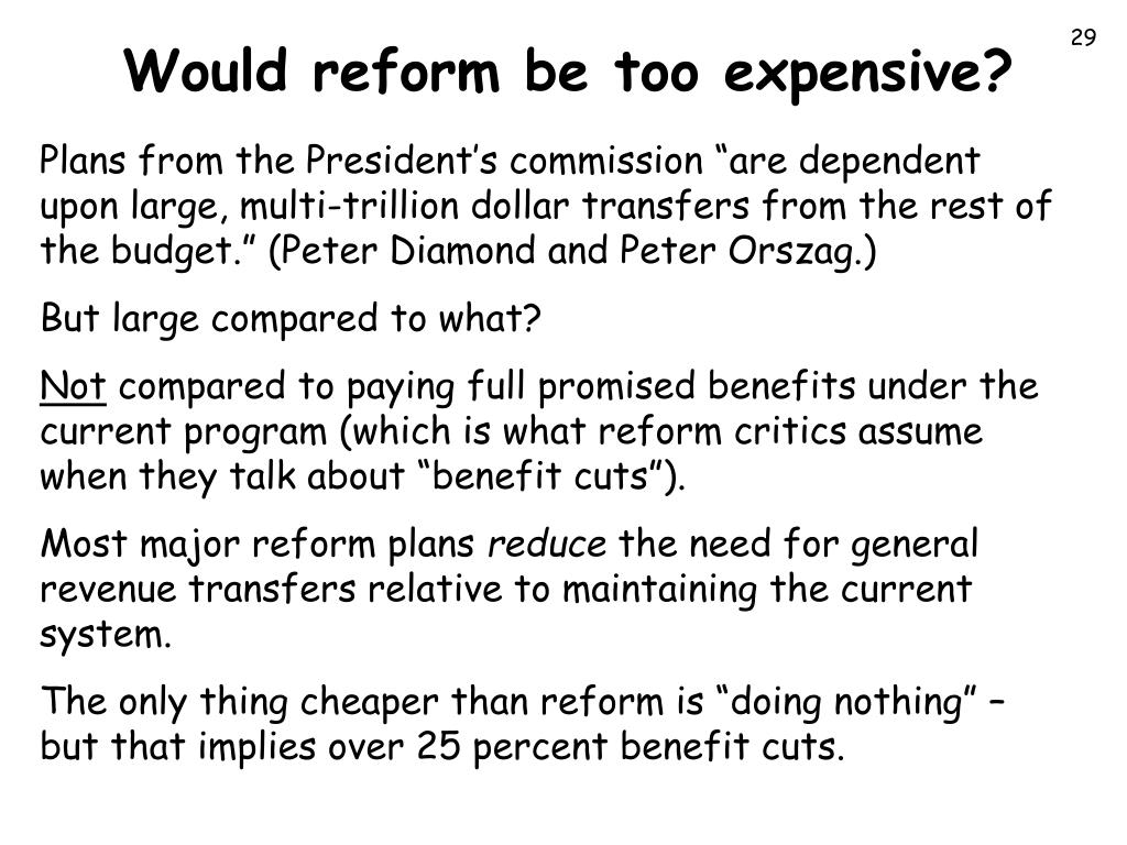 Would reform be too expensive?