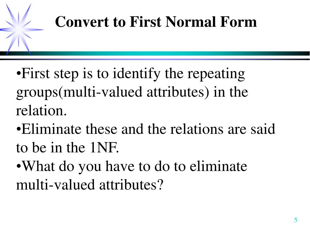 Convert to First Normal Form