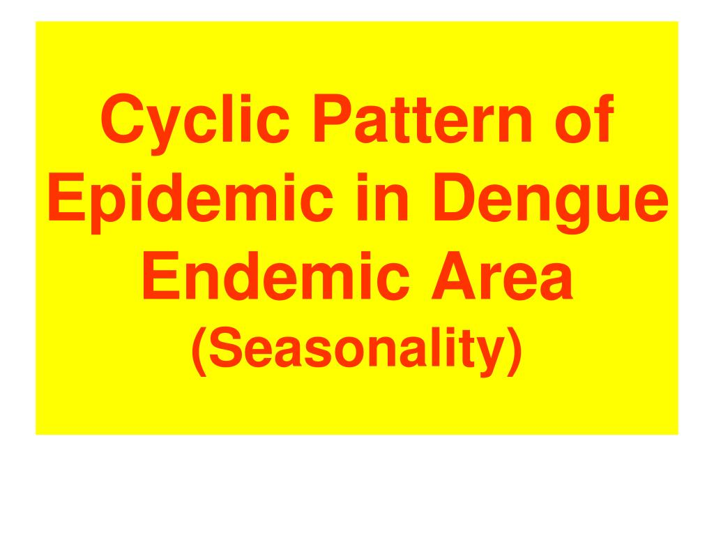 Cyclic Pattern of Epidemic in Dengue Endemic Area