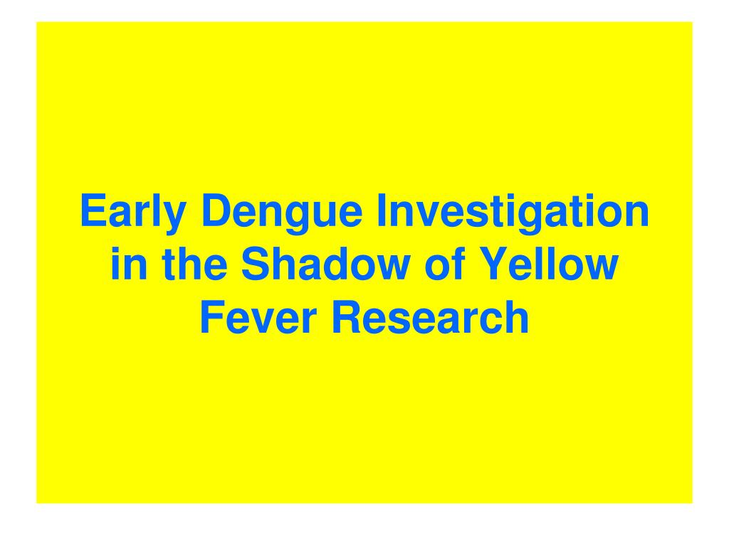Early Dengue Investigation