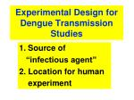experimental design for dengue transmission studies