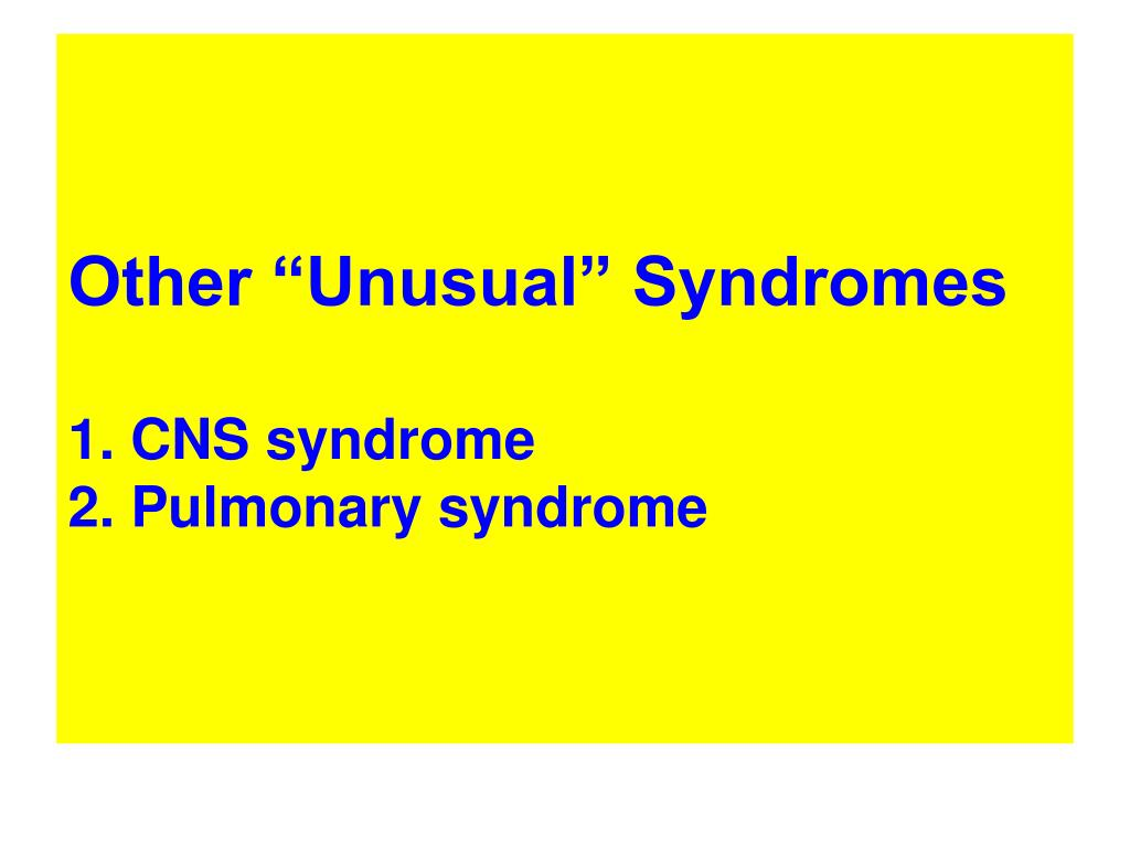 "Other ""Unusual"" Syndromes"