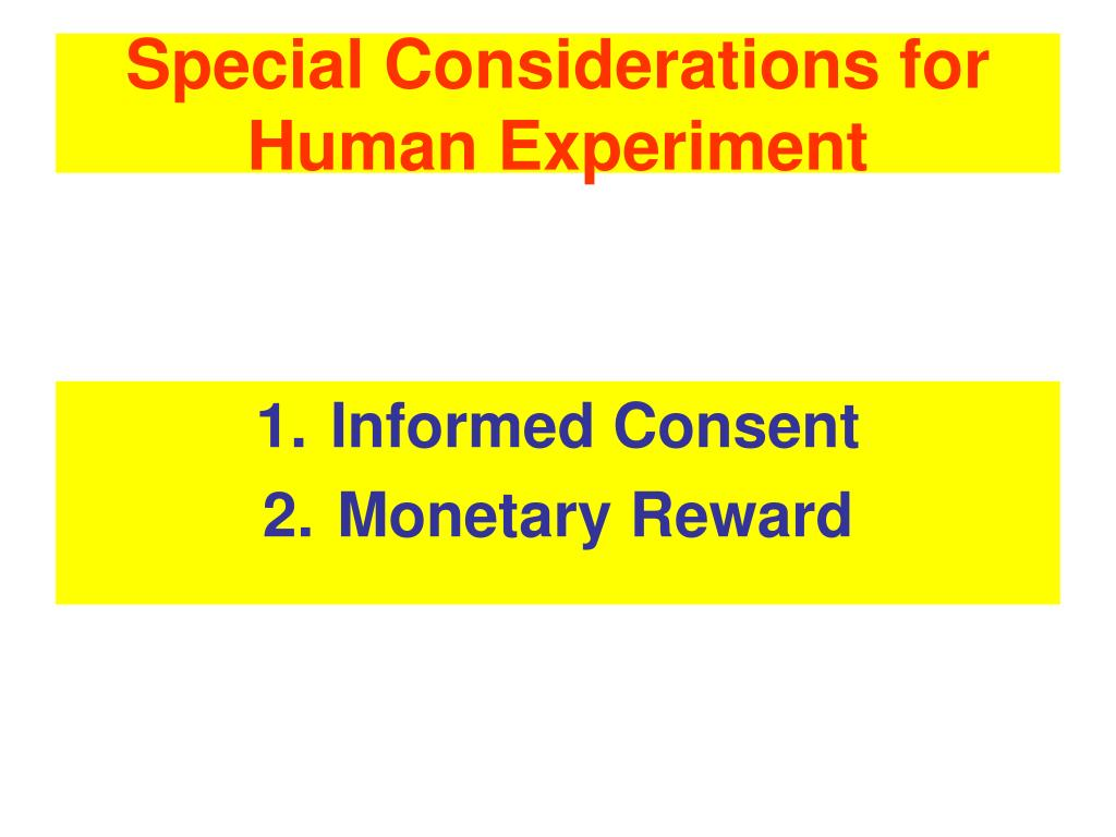 Special Considerations for Human Experiment