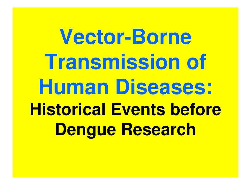 Vector-Borne Transmission of Human Diseases: