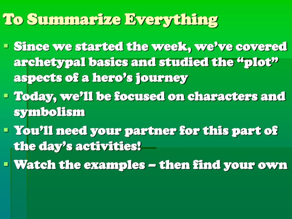 To Summarize Everything