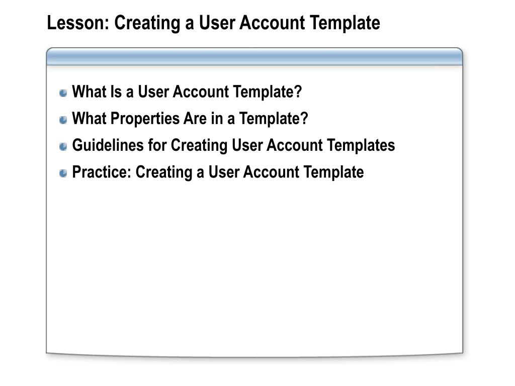 Lesson: Creating a User Account Template
