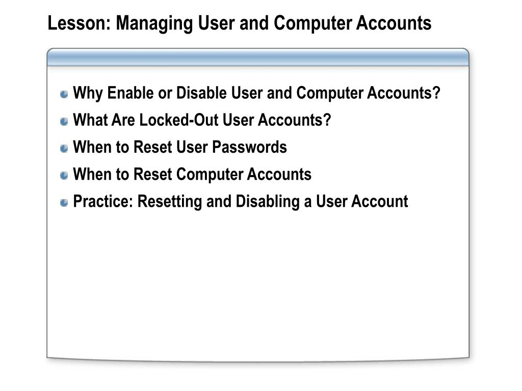 Lesson: Managing User and Computer Accounts